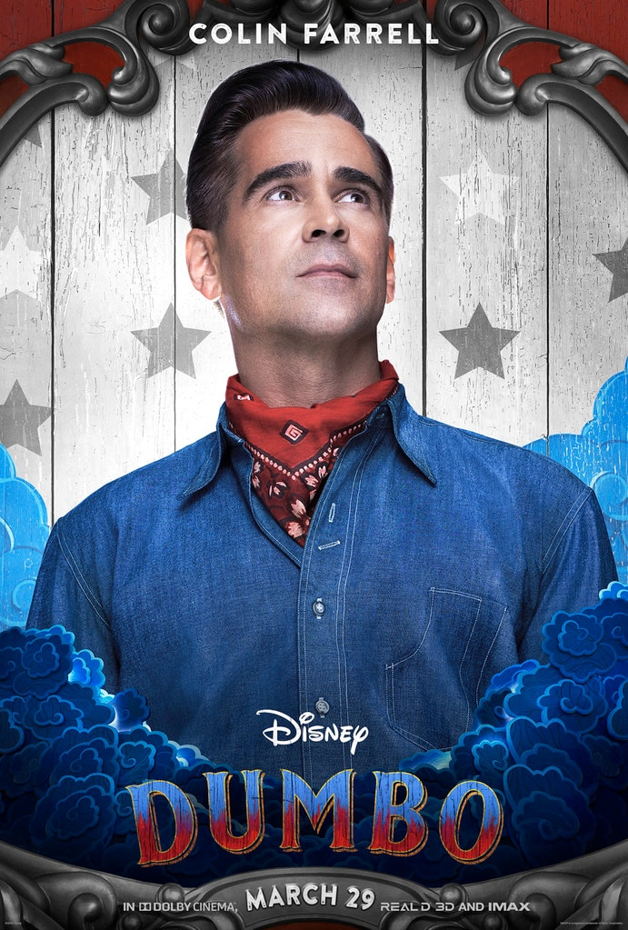 Colin Farrell -  Farrell plays Holt Farrier in the movie, a former circus star charged with caring for an elephant who can fly.