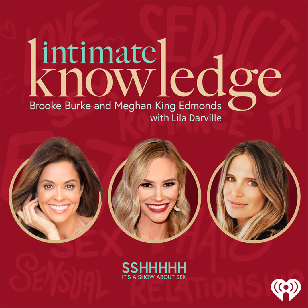 Meghan King Edmonds, Brooke Burke, Intimate Knowledge