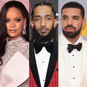 Rihanna, Nipsey Hussle, Drake