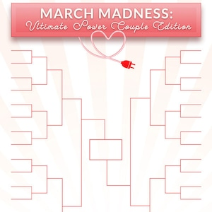 March Madness: Ultimate Power Couple Edition Bracket