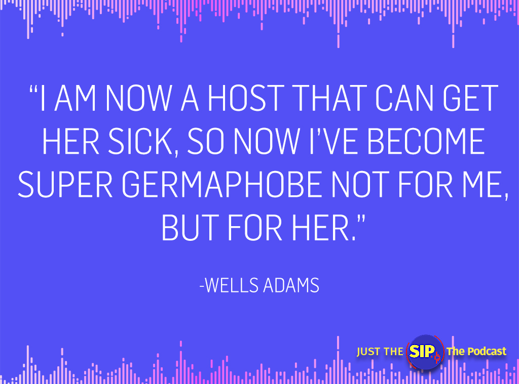 Just The Sip Quote, Wells Adams