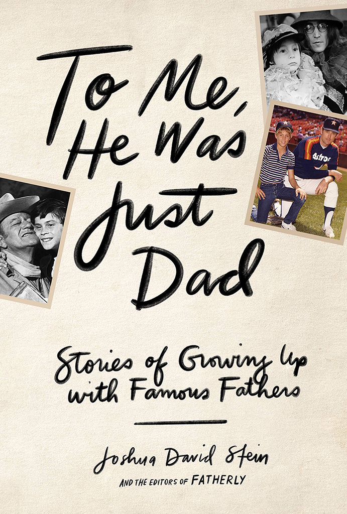 To Me He Was Just Dad, Joshua David Stein, book cover