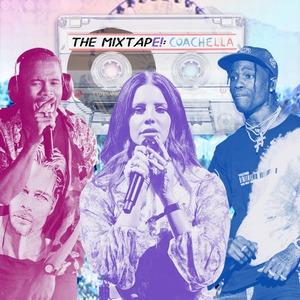 The MixtapE!, Coachella, Frank Ocean, Lana Del Rey, Travis Scott