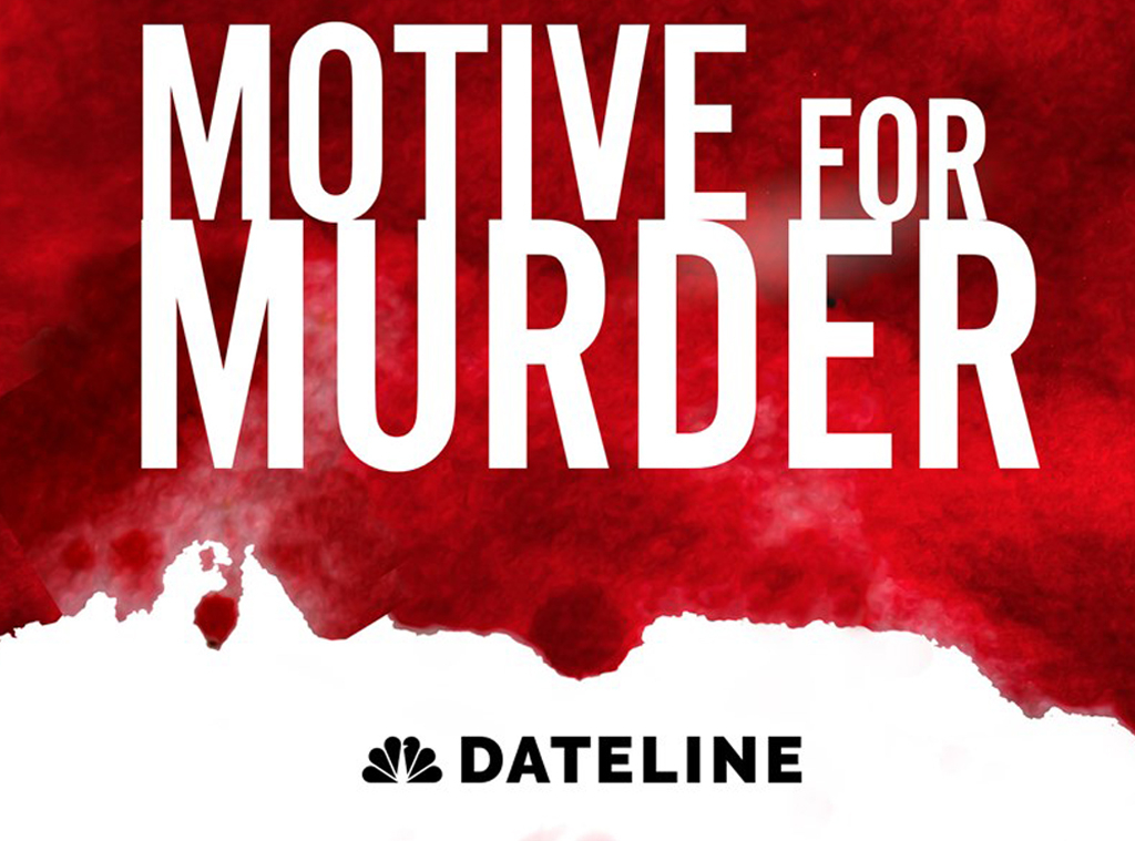 Dateline - Motive for Murder