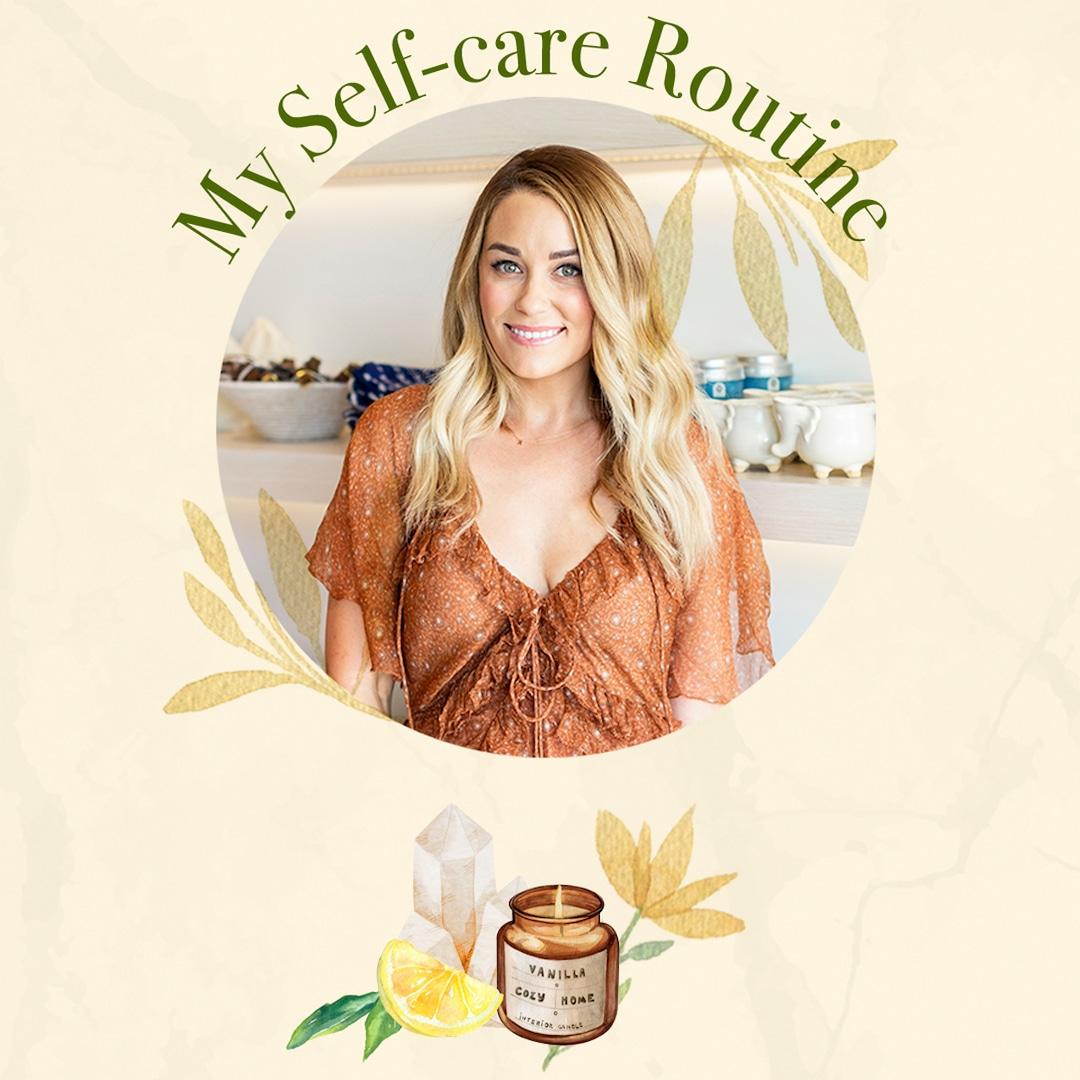 Lauren Conrad: Inside My Self-Care Routine – E! Online