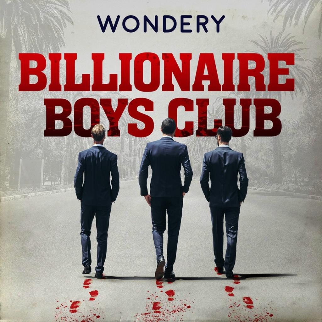 Wondery, Billionaire Boys Club Podcast