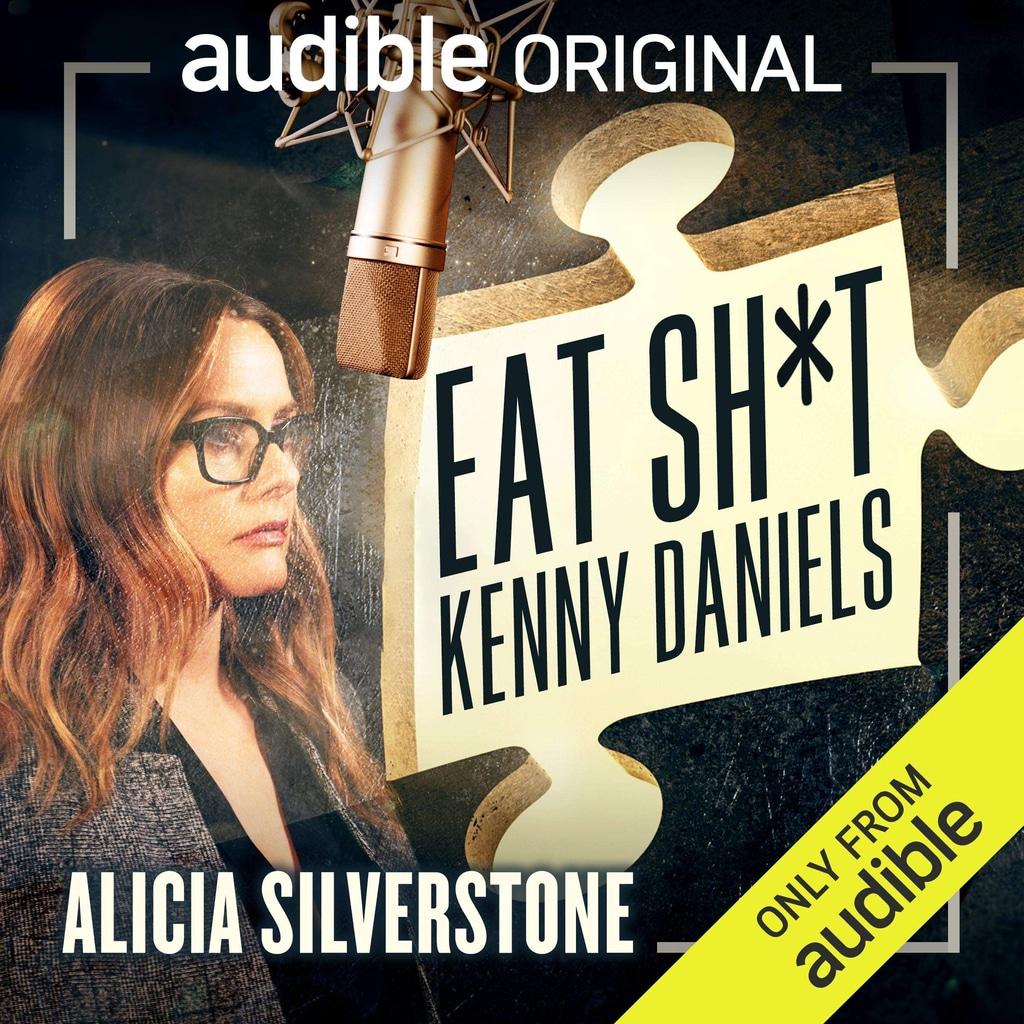 E-Comm: Alicia Silverstone's Eat Sh*t Kenny Daniels Podcast