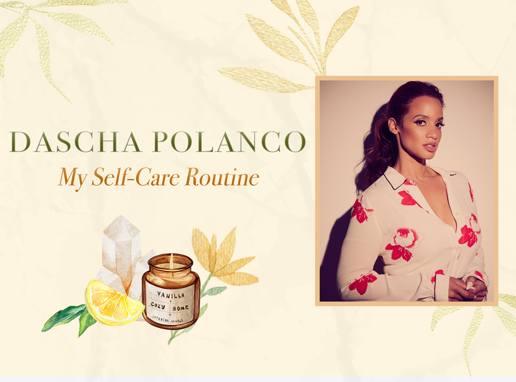 Dascha Polanco: My Self-Care Routine, Wellness Wednesdays